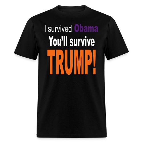 I survived Obama. You'll survive Trump Men's T-Shirt - Men's T-Shirt