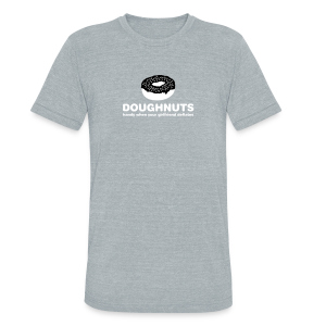 Doughnuts: Handy when your girlfriend deflates Triblend Tee - Unisex Tri-Blend T-Shirt