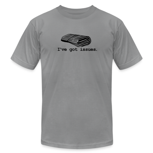 I've got issues. - Men's T-Shirt by American Apparel