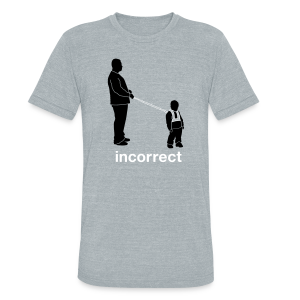 Incorrect: Child Leashes Triblend Tee - Unisex Tri-Blend T-Shirt by American Apparel