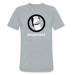 Incorrect: Lowrider Pants Triblend Tee - Unisex Tri-Blend T-Shirt
