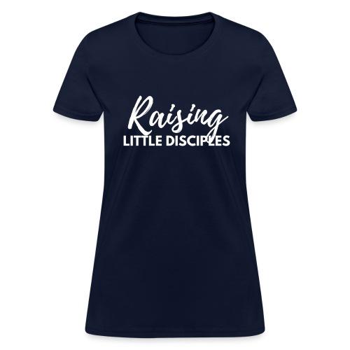 Raising Little Disciples: White on Navy Blue - Women's T-Shirt