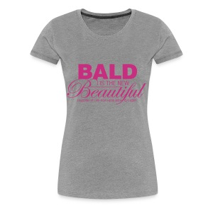Bald Is The New Beautiful T-Shirt *Other Colors Available* - Women's Premium T-Shirt