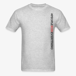People Ruin Everything • Men's Vertical Hashtag Tee - Grey Heather - Men's T-Shirt