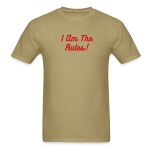 Men's T Shirt - I Am The Rules - Men's T-Shirt