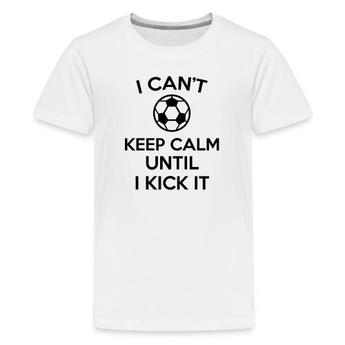 i can't keep calm soccer ball funny jokes T-Shirt - Kids' Premium T-Shirt