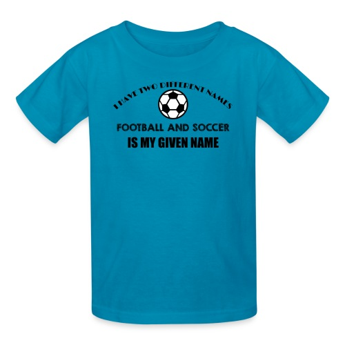 Football and Soccer is my given name jokes t shirt - Kids' T-Shirt