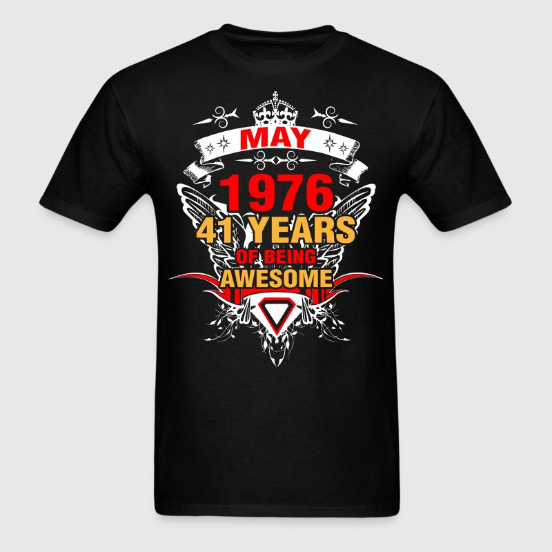 May 1976 41 Years of Being Awesome - Men's T-Shirt