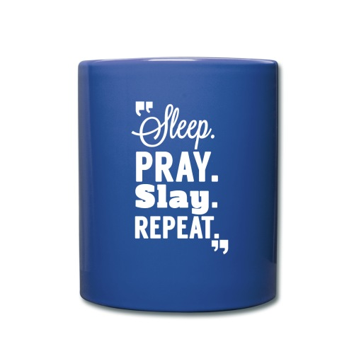 SLEEP. PRAY. SLAY. Mug - Full Color Mug