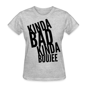 Bad & Boujee - Women's T-Shirt