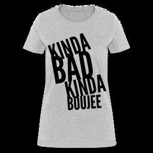 Bad & Boujee - Women's T-Shirt