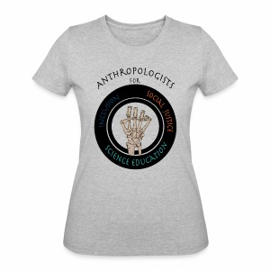 Anthropologists for Social Justice, Inclusion, and Science Education-B - Women's 50/50 T-Shirt