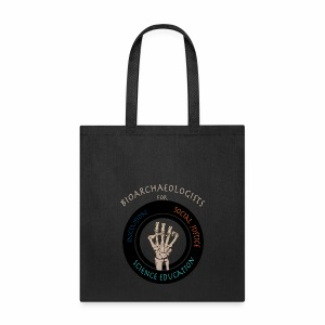 Bioarchaeologists for Social Justice, Inclusion, and Science Education tote-A - Tote Bag