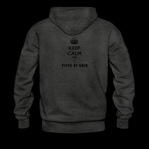 Keep Calm and Be A Piece Of Shik Hoodie - Men's Hoodie