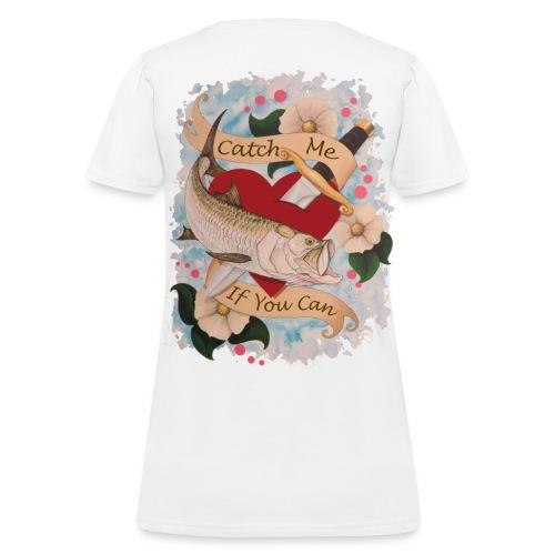Women's Standard Catch Me T-Shirt - Women's T-Shirt