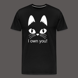 I OWN YOU ! - Men's Premium T-Shirt