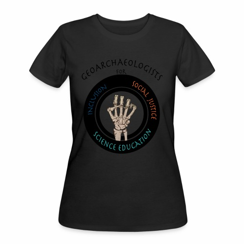 Geoarchaeologists for social justice, inclusion, and science education - Women's 50/50 T-Shirt