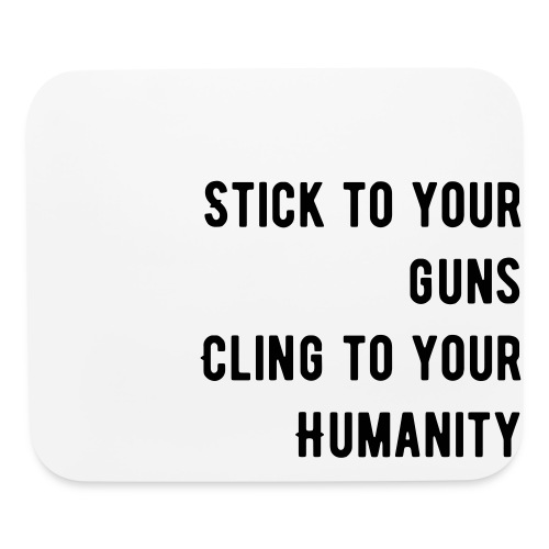 Stick to your guns Mousepad - Mouse pad Horizontal