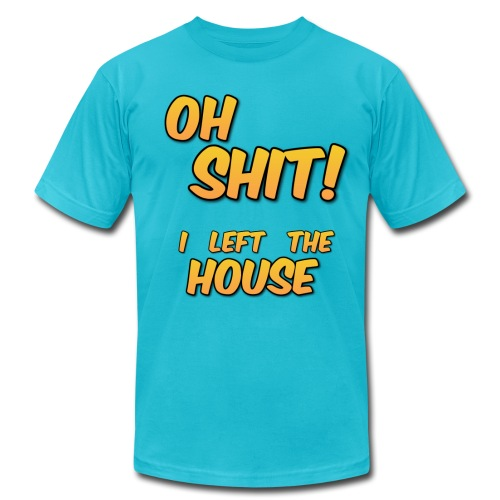 Oh S*** I Left The House - Men's Fine Jersey T-Shirt