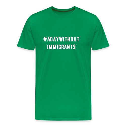 a day without immigrants t shirts - Men's Premium T-Shirt