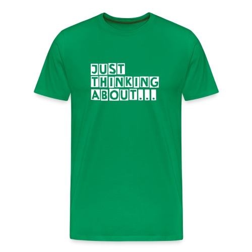Just Thinking About... - Men's Premium T-Shirt