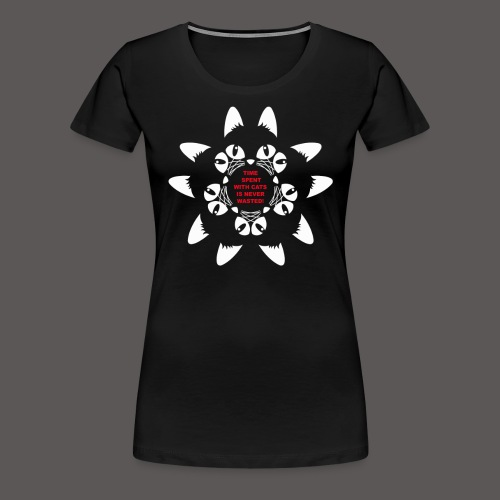 TIME SPENT WITH CATS - Women's Premium T-Shirt