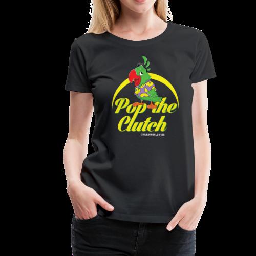 Pop The Clutch Women's T-Shirt - Women's Premium T-Shirt