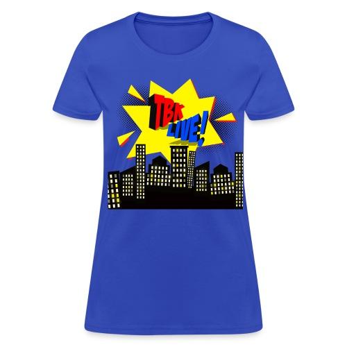 TBK Live Women's  - Women's T-Shirt