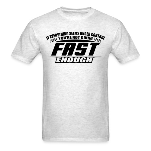 Fast Enough - Men's T-Shirt