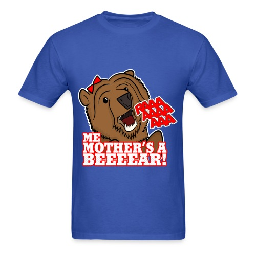 ME MOTHER'S A BEAR! - Mens - Men's T-Shirt