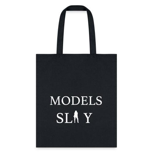 Models Slay Tote Bag - Tote Bag