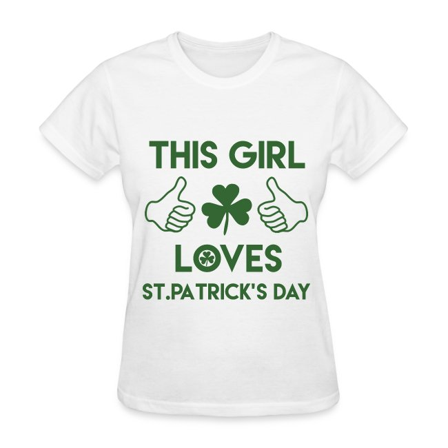 129f2ab19 100089590 | THIS GIRL LOVES ST.PATRICKS DAY - Womens T-Shirt