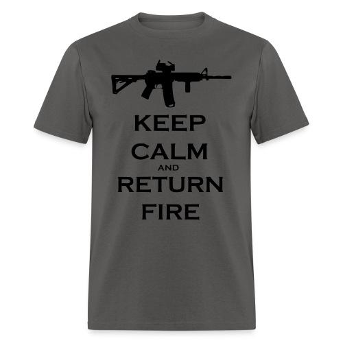 Keep Calm and Return Fire - Men's T-Shirt