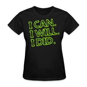 I Can I Will I Did workout shirt - Women's T-Shirt
