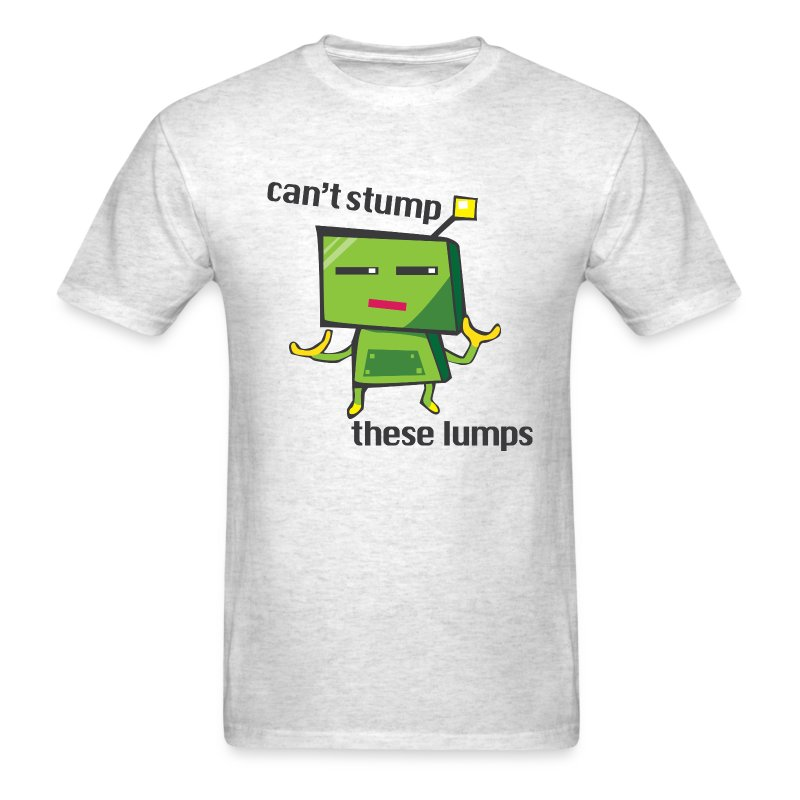 Can't stump these lumps - Men's T-Shirt