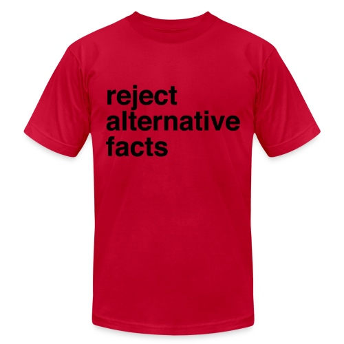 Reject Alternative Facts - Mens Tee - Men's  Jersey T-Shirt