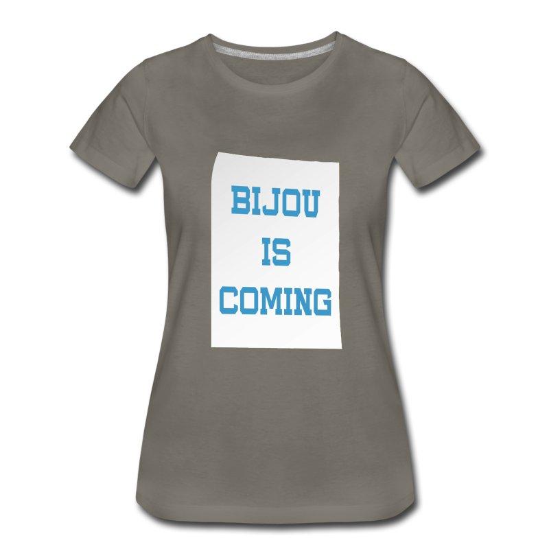 Bijou Is Coming - Women's - Women's Premium T-Shirt