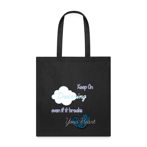 Keep On Dreaming Tote Bag - Tote Bag