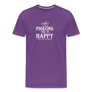 Pigeons Make Me Happy T Shirt - Men's Premium T-Shirt
