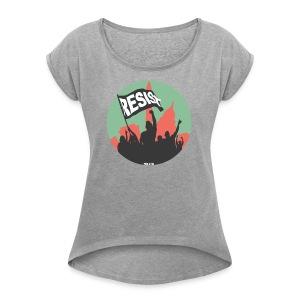 Women's Resist Banner Color - Women's Roll Cuff T-Shirt