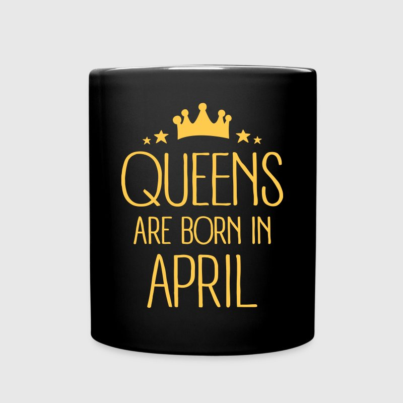 Queens Are Born In April Mugs & Drinkware - Full Color Mug