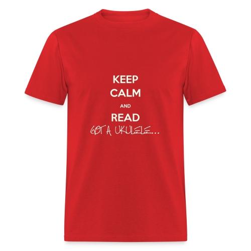 Keep Calm and Read Got A Ukulele - Men's T-Shirt