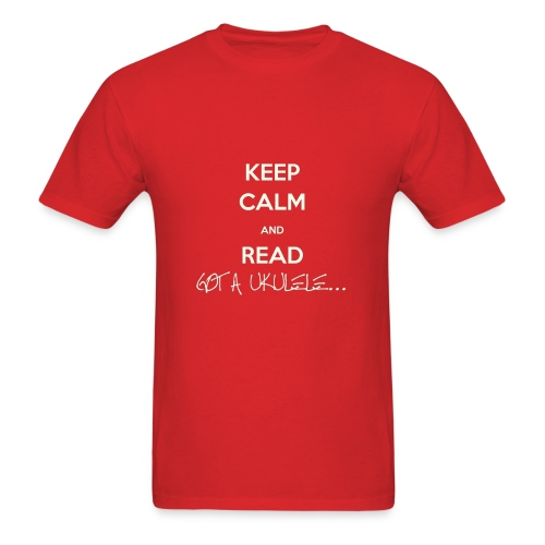 Keep Calm and Read Got A Ukulele - Men's T-Shirt