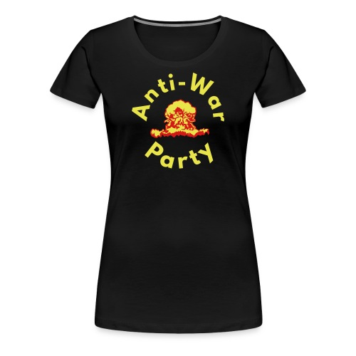 Anti-War Party - Women's Premium T-Shirt