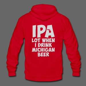 IPA lot when I drink Michigan Beer - Unisex Fleece Zip Hoodie by American Apparel