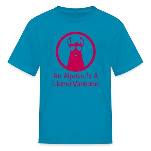 An Alpaca Is A Llama Wannabe (Kids) - Kids' T-Shirt