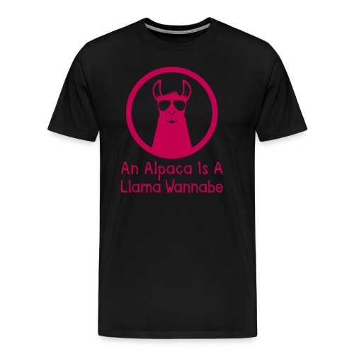 An Alpaca Is A Llama Wannabe (Adult Premium) - Men's Premium T-Shirt