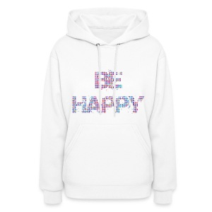 Be Happy - Women's Hoodie