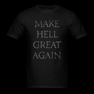 Make Hell Great Again T-Shirt - Men's T-Shirt
