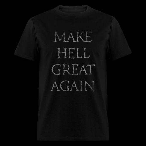 Make Hell Great Again T-Shirt - Men's T-Shirt